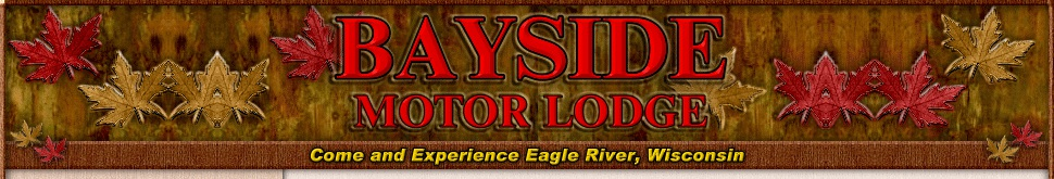 Eagle River Wisconsin snowmobiling and lodging vacations in Eagle River Wisconsin at Bayside Motor Lodge