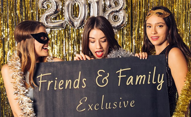 Friends & Family Exclusive